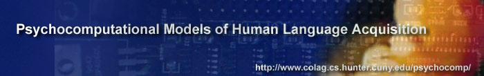Psychocomputational Models of Human Language                   Acquisition Logo